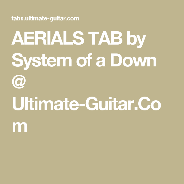 AERIALS TAB by System of a Down @ Ultimate-Guitar.Com | Guitar ...