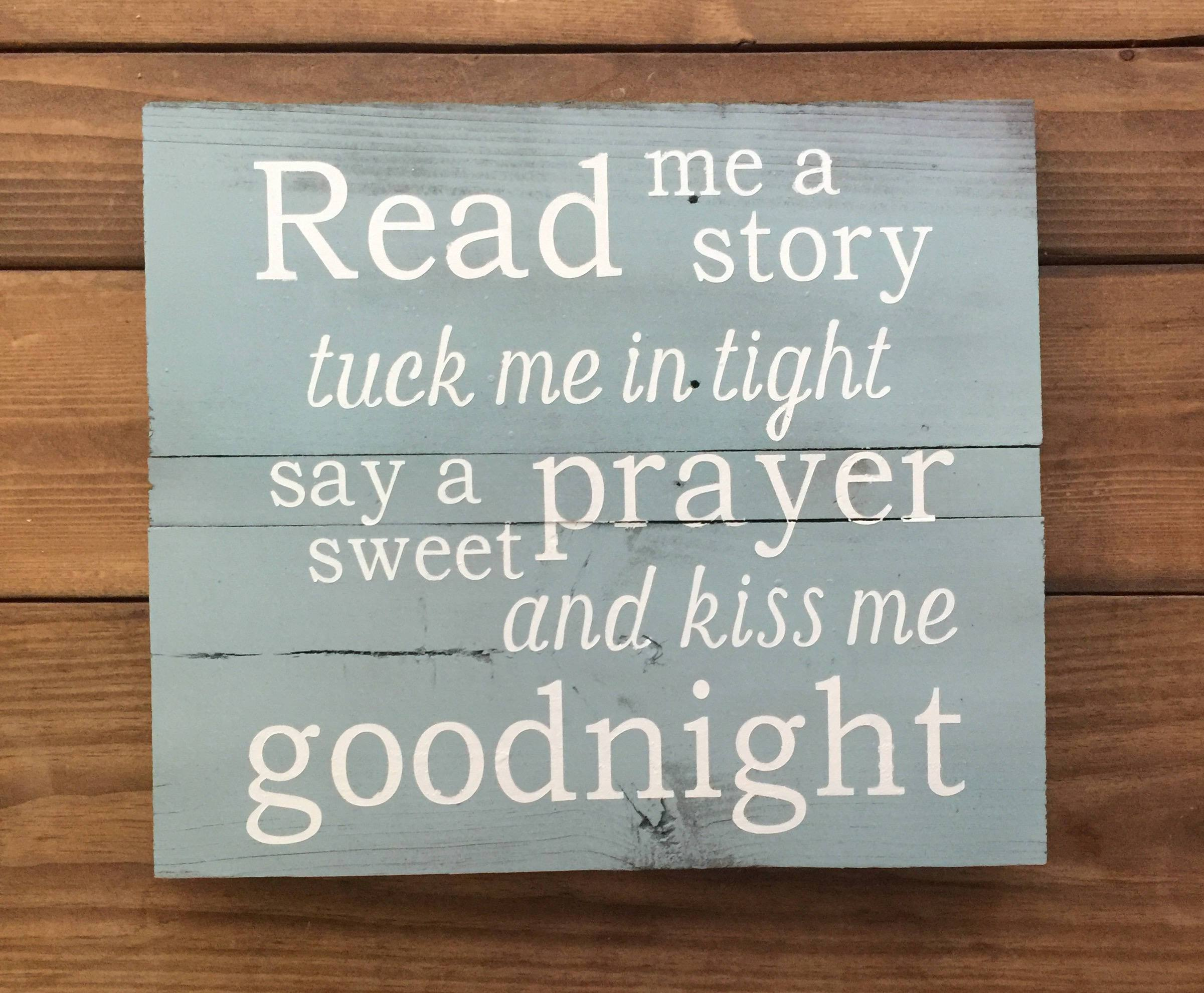 Read Me A Story Tuck Me In Tight Say A Sweet Prayer And Kiss Me Good Night Light Blue Wood Sign Nursery Decor Wood Signs Best Night Light Nursery Signs