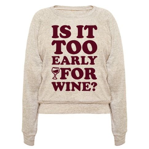 This wine shirt is perfect for fans of red wine, drinking and wino life because well..is it too early for wine