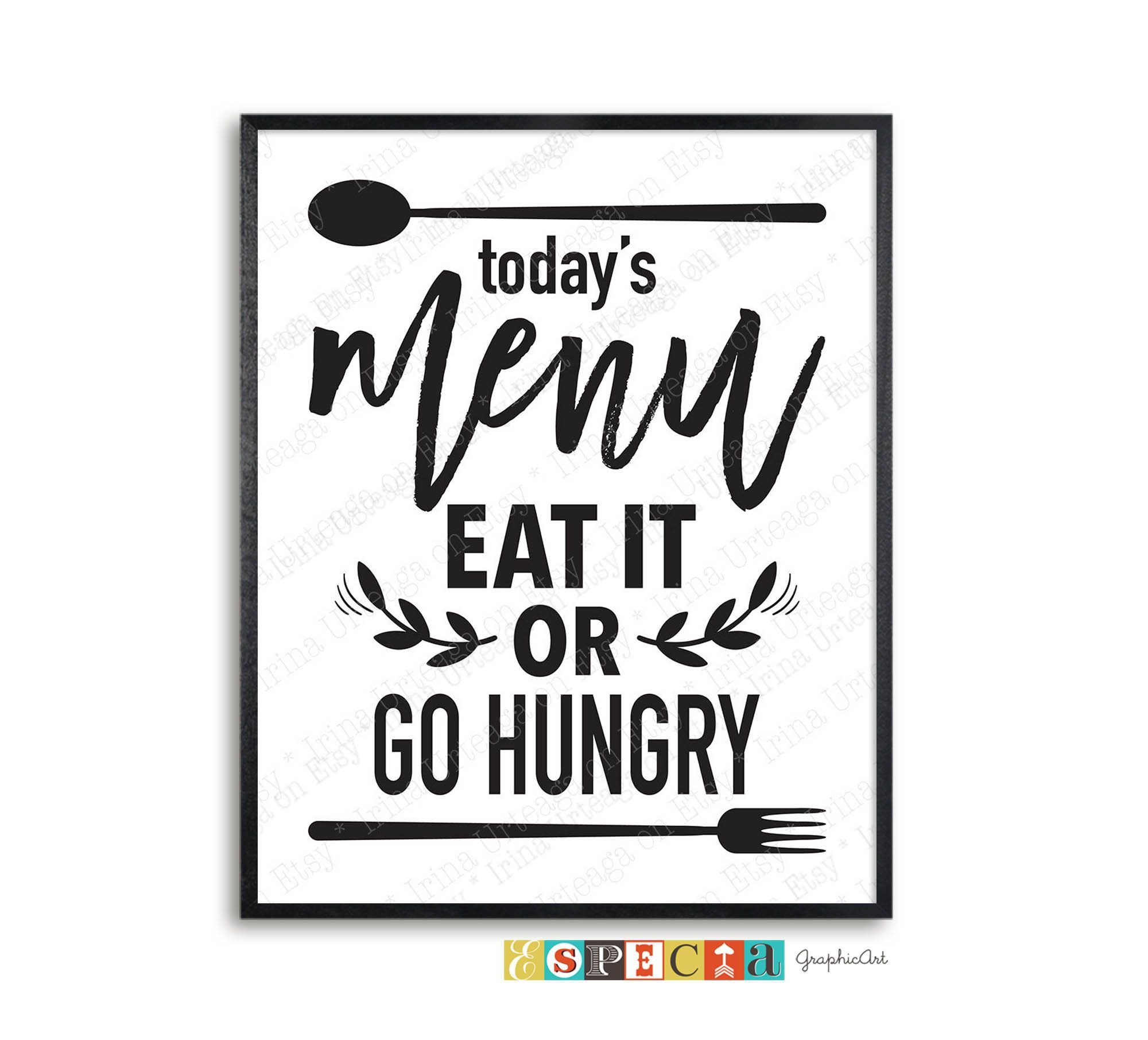 Eat It Or Go Hungry Kitchen Rules Sign Today S Menu Printable Wall Art Cooking Quotes Black And White Dining Room Decor Instant Download Kitchenrules Eat I