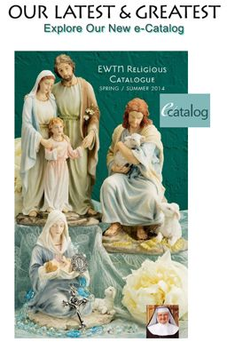 Browse EWTN RC's new e-Catalog today! Mobile friendly, Facebook app