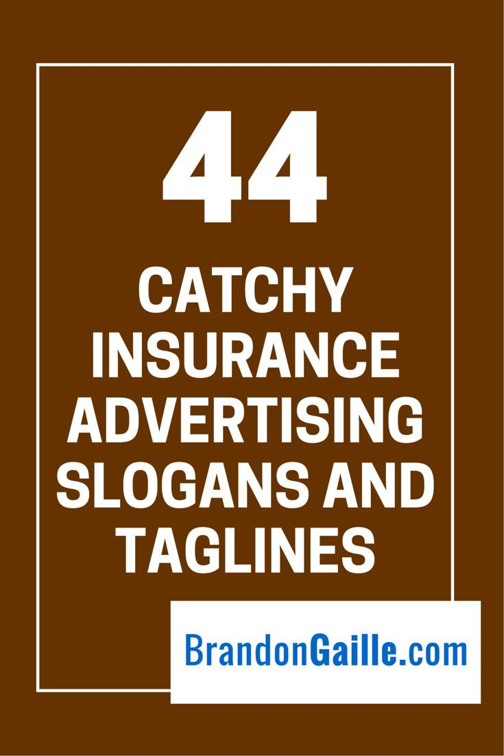 44 Catchy Insurance Advertising Slogans And Taglines Advertising Slogans Insurance Ads Insurance Humor