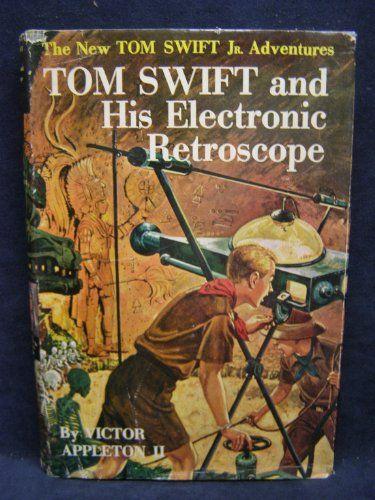Tom Swift and His Electronic Retroscope (The New Tom Swift, Jr., Adventures, No. 14) Amazon.com   Nedd #14, 15, 18, 23 & 28-33