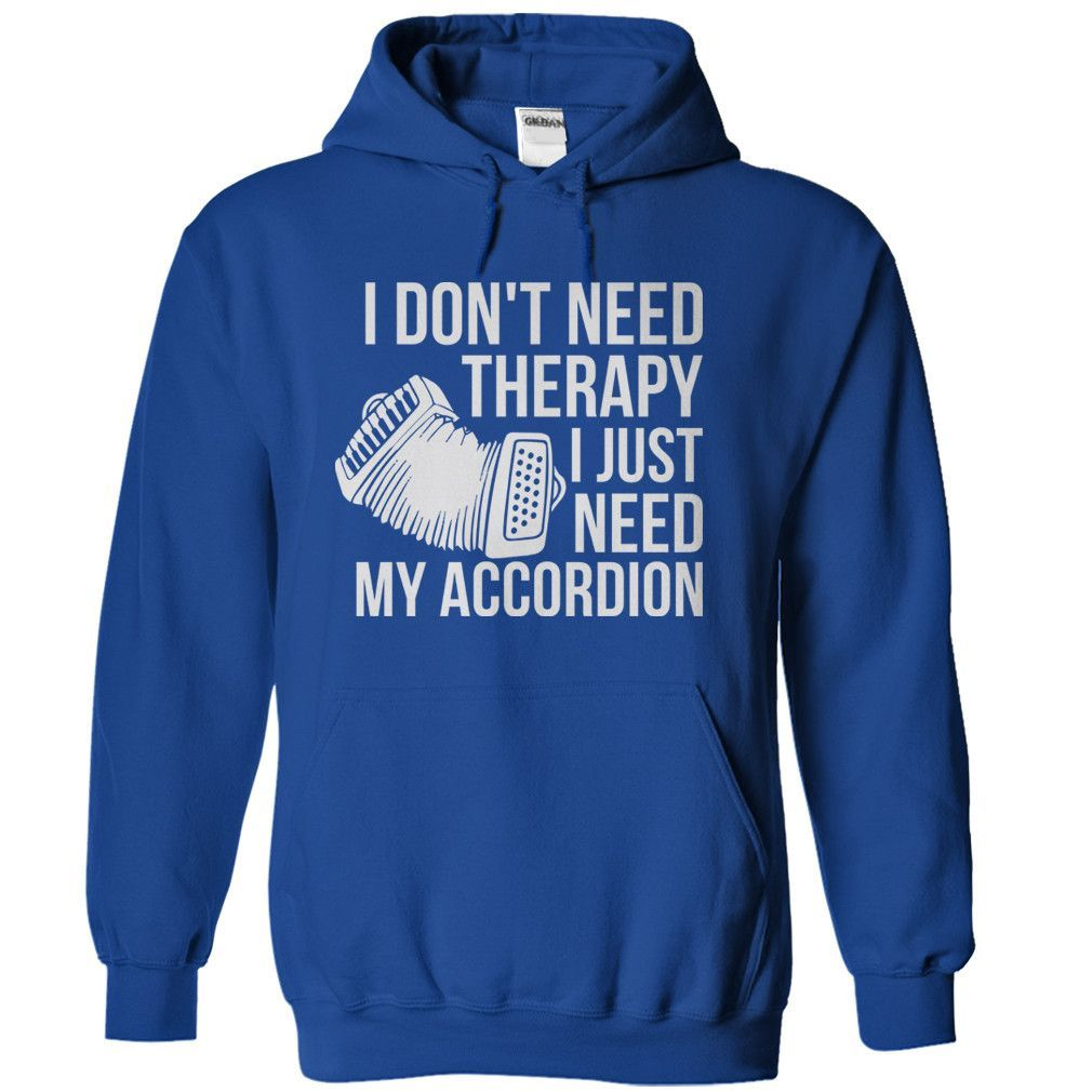 I dont need therapy i just need my accordion t shirt