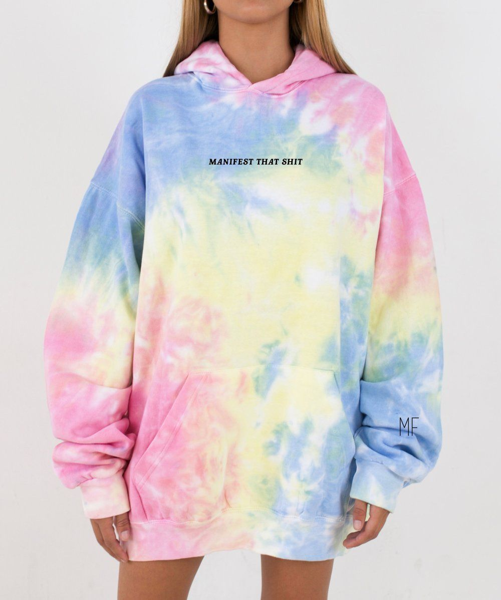 Tie Dye Oversized Manifest That Shit Hoodie Limited Quantity Pre Order The Mayfair Group Tie Dye Hoodie Fashion Tie Dye [ 1196 x 1000 Pixel ]