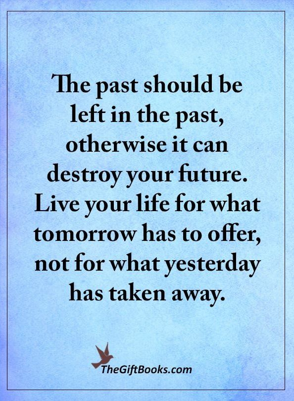 Pin By Darla Knight On Motivation Past Quotes Wisdom Quotes Life Quotes