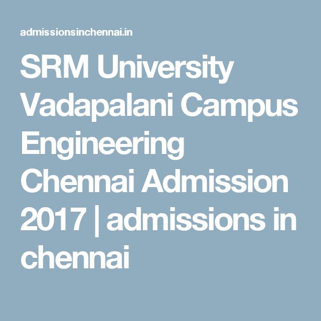 Srm University Vadapalani Campus Engineering Chennai Admission