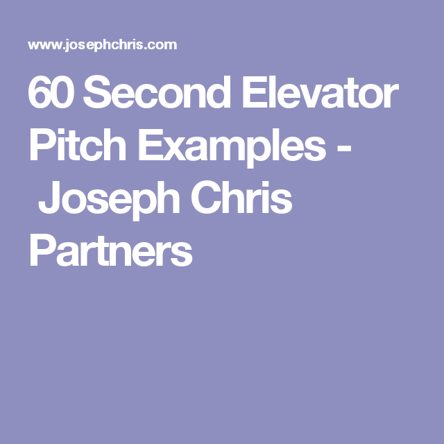 Second Elevator Pitch Examples  Joseph Chris Partners  Social