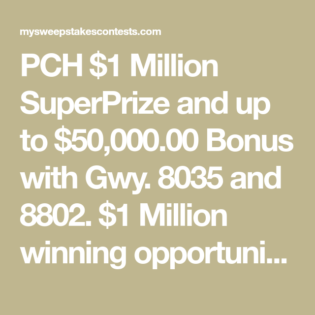 PCH $1 Million SuperPrize and up to $50,000 00 Bonus with Gwy  8035
