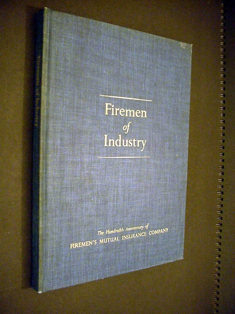 Firemen of industry by frederick t moses 18541954