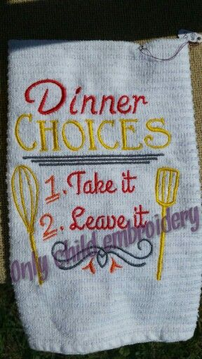 dinner choices design https://facebook.com/onlychildembroidery