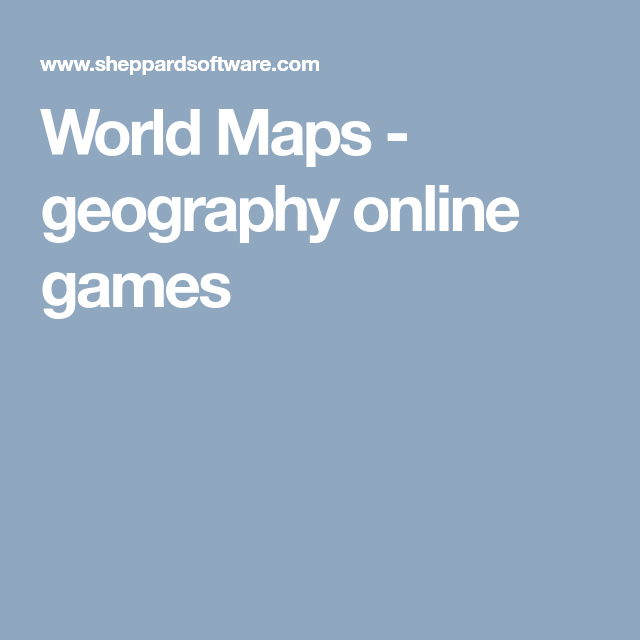World maps geography online games geography pinterest geography freerunsca Choice Image
