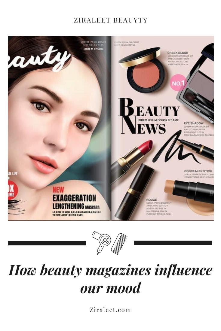 Beauty Magazines And Your Mood Ziraleet Beauty Mood Beauty Beauty Tips For Skin Beauty Magazine