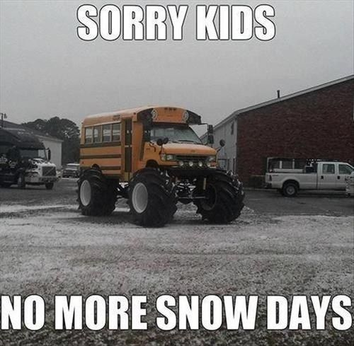 But We Love Snow Days Snow Day Humor Funny Meme Pictures