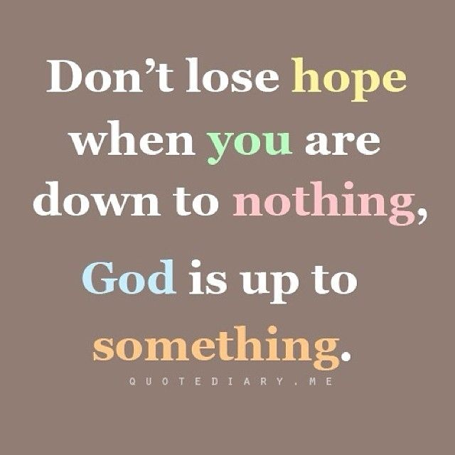 God Is Up To Something Quotes Quote God Hope Motivational Quotes Instagram  Instagram Pictures Instagram Quotes Instagram Images Losing Hope