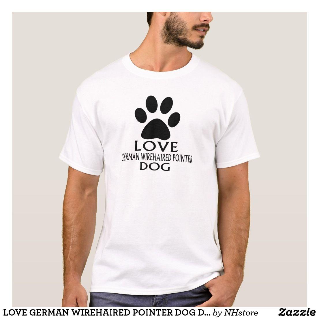 LOVE GERMAN WIREHAIRED POINTER DOG DESIGNS TShirt