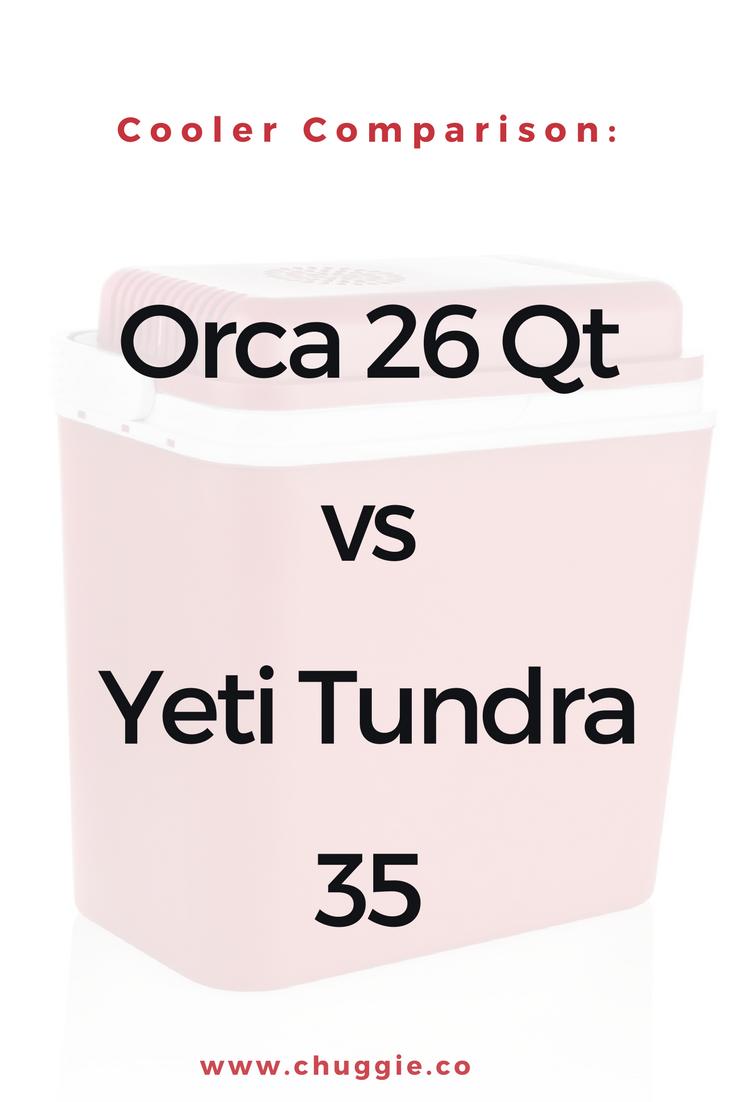 26 Quart Orca Vs Yeti Tundra 35 Review Yeti Tundra Yeti Type Coolers Yeti Cooler Sizes