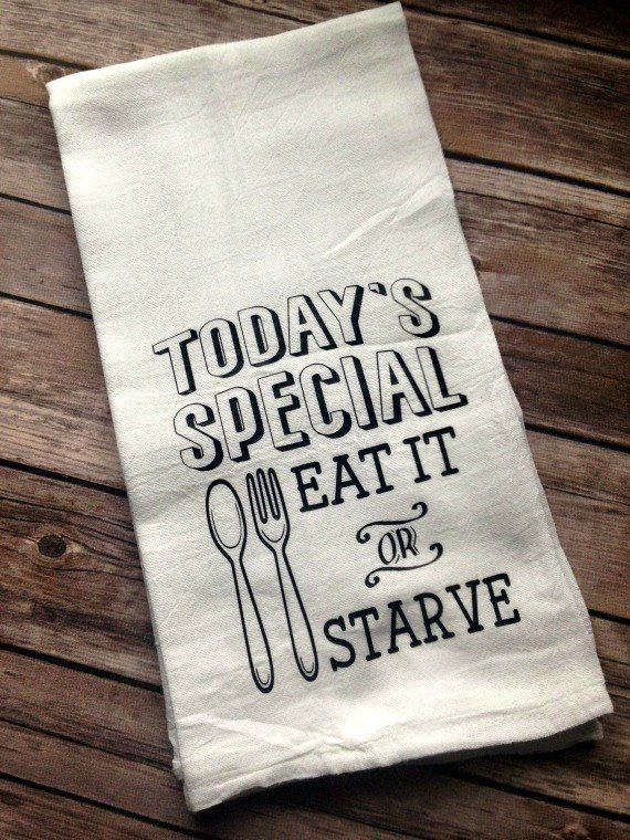 Funny Kitchen Decor, Today's Special Eat it or Starve Flour Sack Towel, Farmhouse Style #dishtowels