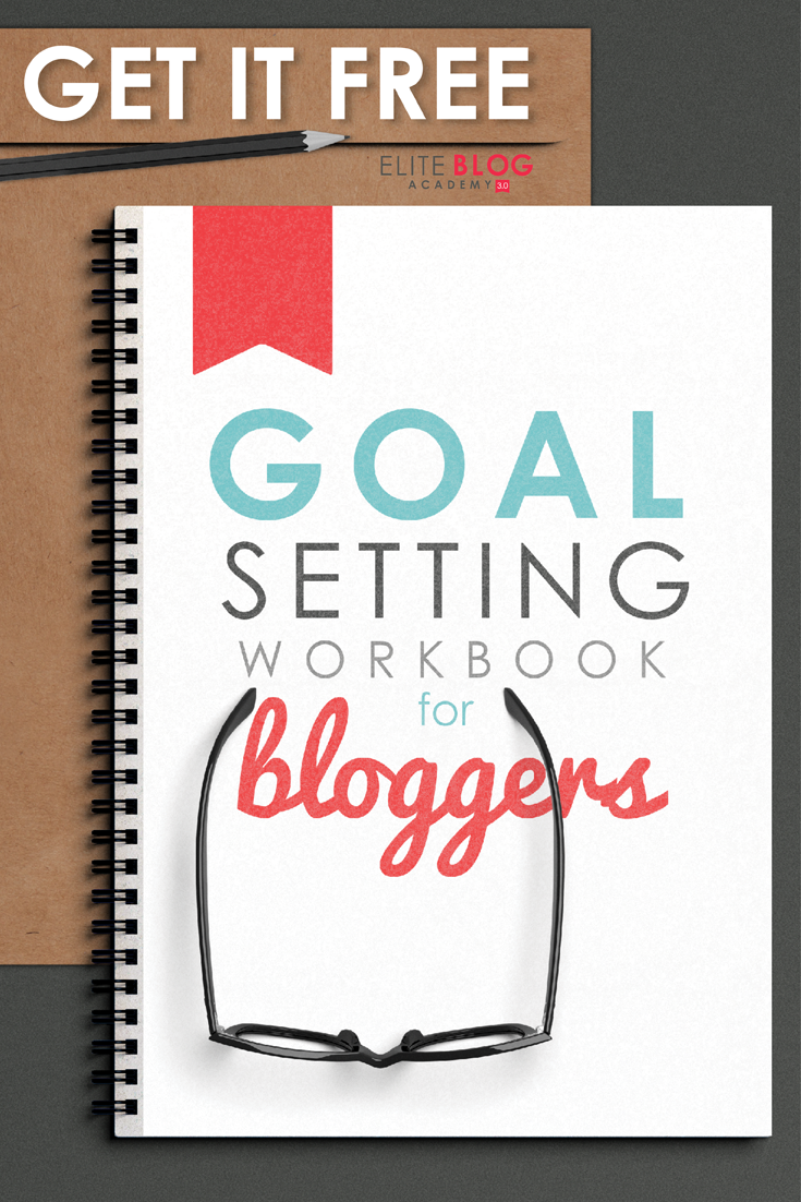 FREE Goal Setting Workbook for Bloggers! EBA's life-changing ...