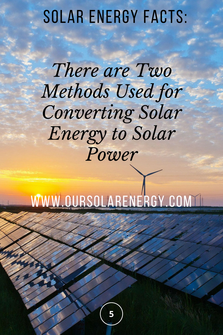 There are Two Methods Used for Converting Solar Energy to Solar Power