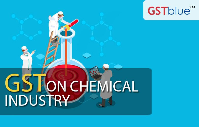 Impact of gst on chemical industry gstblue chemical