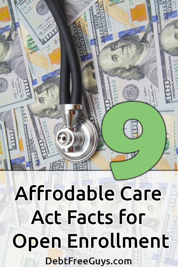 9 Affordable Care Act Facts To Know For Open Enrollment Facts Finance Blog Paying Off Credit Cards