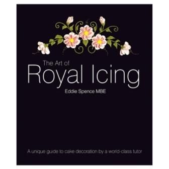 The Art Of Royal Icing By Eddie Spence Glace Real Cake Design