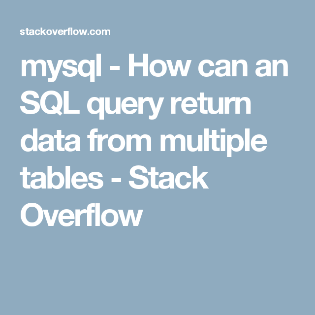 Mysql How Can An Sql Query Return Data From Multiple Tables