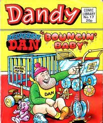The Dandy is a long running children's comic published in the UK by D C Thomson & Co. Ltd. The first issue was printed in December 1937 and it is the world's third longest running comic, after Detective Comics (cover dated March 1937) and Il Giornalino (cover dated 1 October 1924). From August 2007 until October 2010, it was rebranded as Dandy Xtreme.
