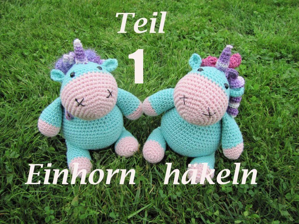 einhorn kuscheltier häkelanleitung teil 1  crochet