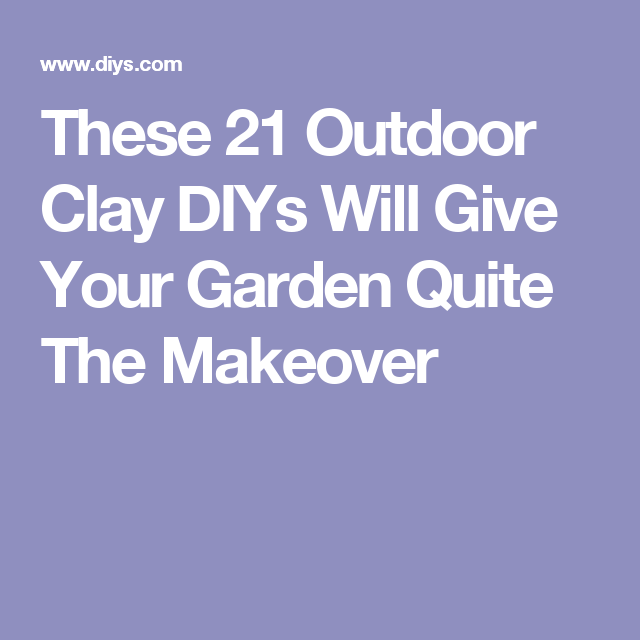 These 21 Outdoor Clay DIYs Will Give Your Garden Quite The Makeover