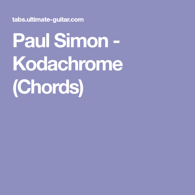 Paul Simon Kodachrome Chords Ukulele Music 1970s Pinterest