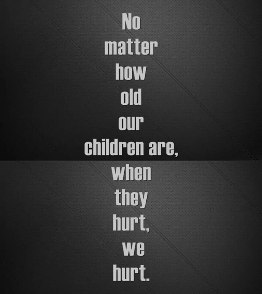And When Your Child Hurts You You Aren't Supposed To Try