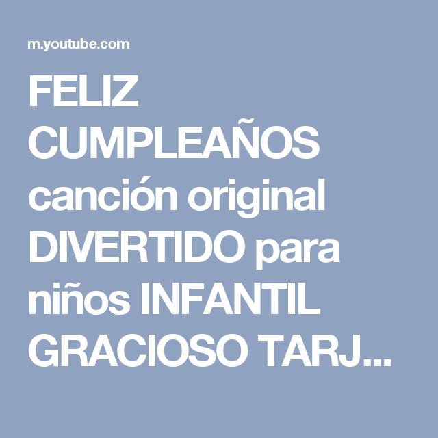 FELIZ CUMPLEAÑOS canción original DIVERTIDO para niños INFANTIL GRACIOSO TARJETAS ANIMADO - YouTube