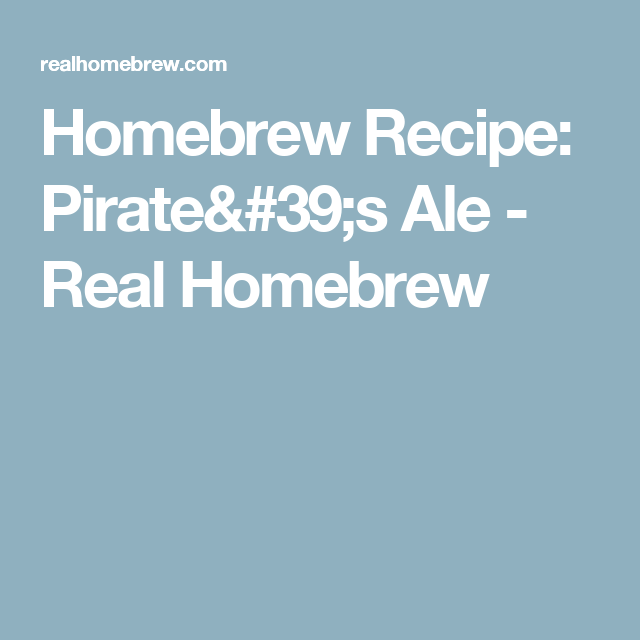 Homebrew Recipe: Pirate's Ale - Real Homebrew