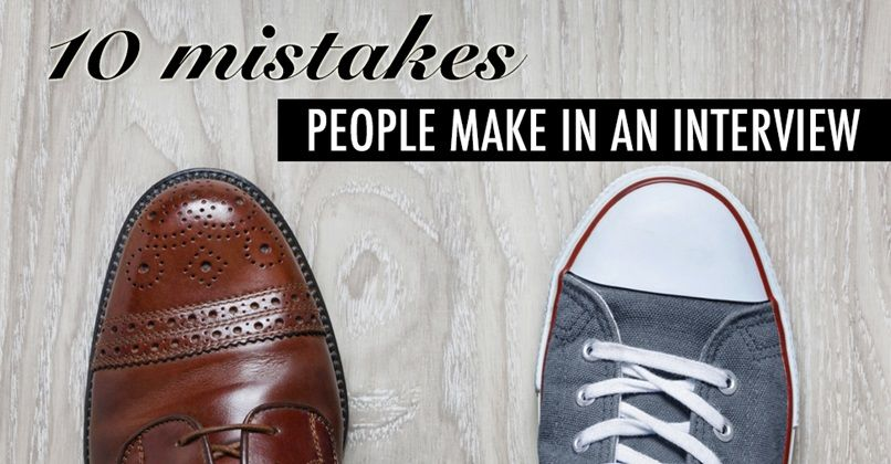 10 Mistakes people make in an interview