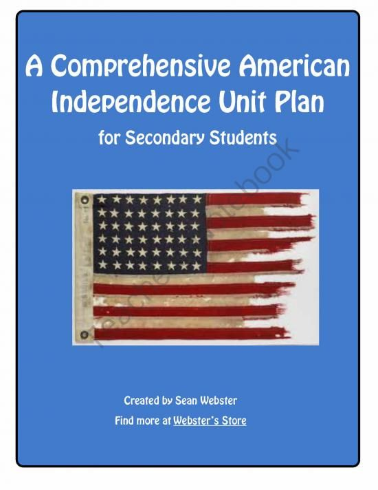 A Comprehensive American Independence Unit Plan from SWebster Classroom Resources on TeachersNotebook.com -  (167 pages)  - Welcome!  This is my Comprehensive American Independence Unit Plan designed for senior secondary school students.