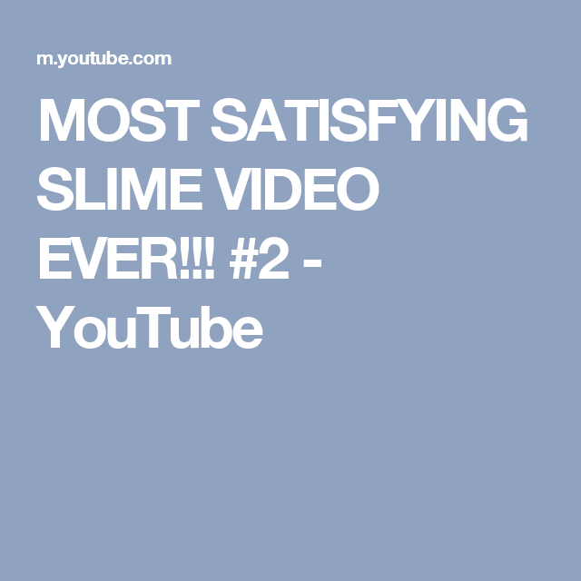 MOST SATISFYING SLIME VIDEO EVER!!! #2 - YouTube
