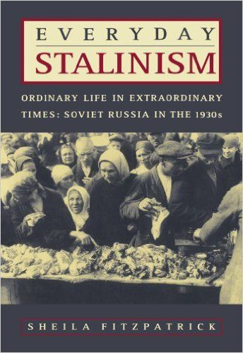Everyday Stalinism Ordinary Life In Extraordinary Times Soviet