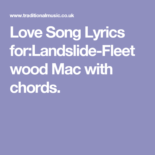 Love Song Lyrics Forlandslide Fleetwood Mac With Chords All