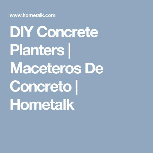 DIY Concrete Planters | Maceteros De Concreto | Hometalk