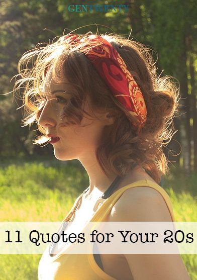 11 Quotes For Your 20s Words Hair Hair Care Tips Hair Styles