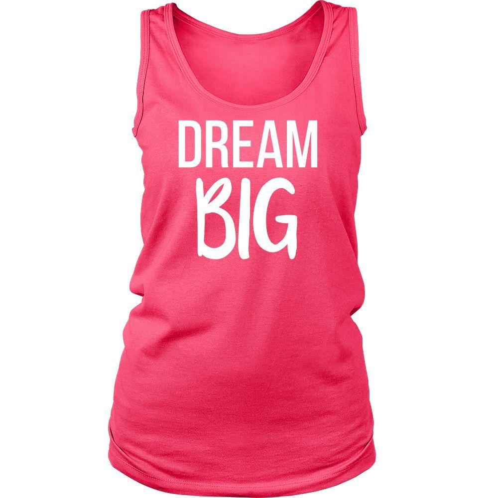 DREAM BIG Crew/Tank/Tee