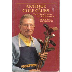22++ Antique golf clubs their restoration and preservation viral