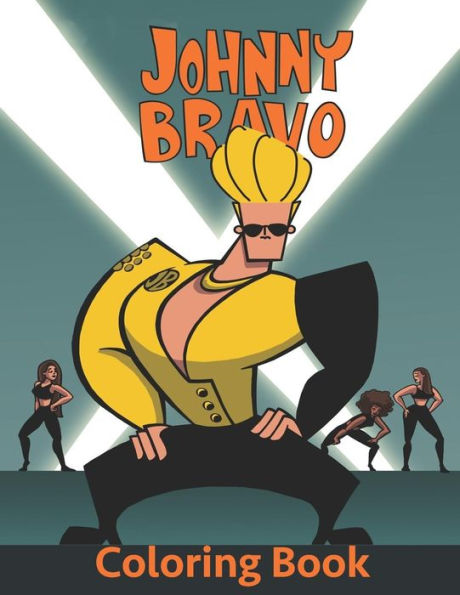 Johny Bravo Coloring Book Coloring Book For Kids And Adults Activity Book Great Starter Book For Johnny Bravo Johny Bravo Super Secret