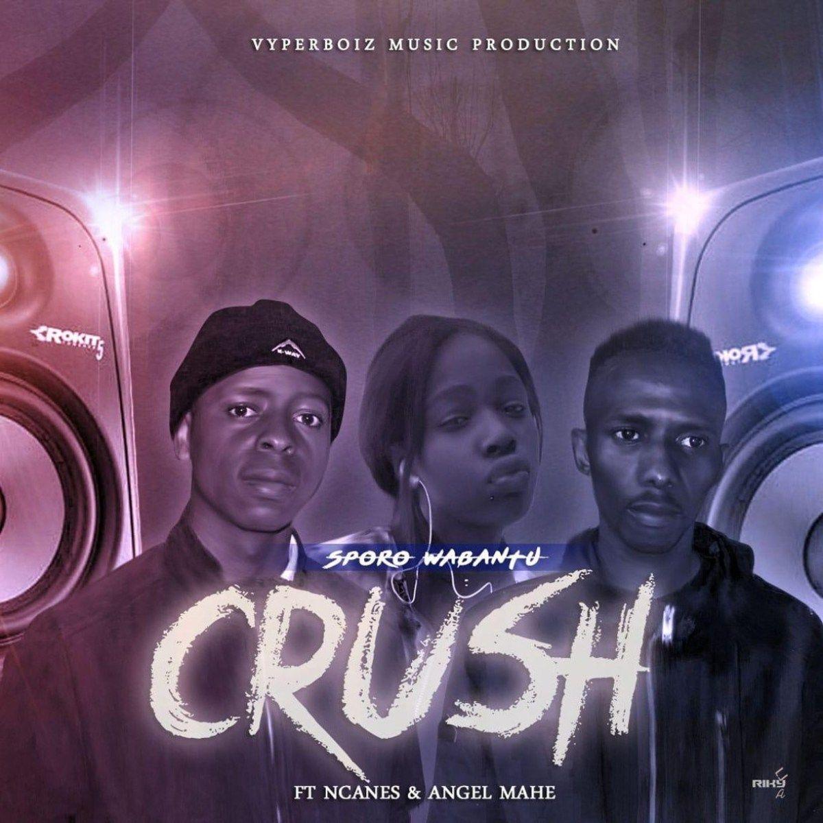 Sporo Wabantu Crush Feat Ncanes Angel Mahe Crushes Angel Mahe