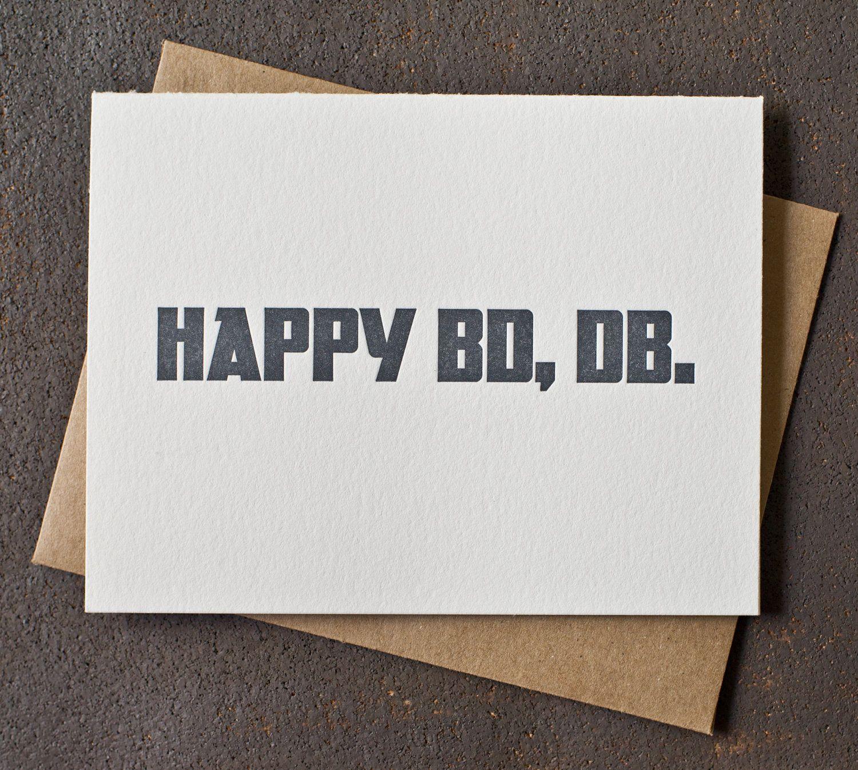 Happy BD, DB. Funnies Birthday cards, Cards, Funny