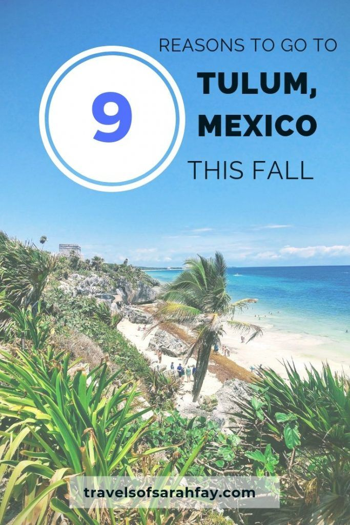 9 Reasons Why You Should Visit Tulum, Mexico!