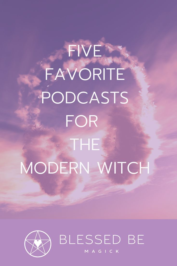 Our Favorite Podcasts for The Modern Witch Podcasts can help fill your spare moments with Here are our top 5 picks to get you started.