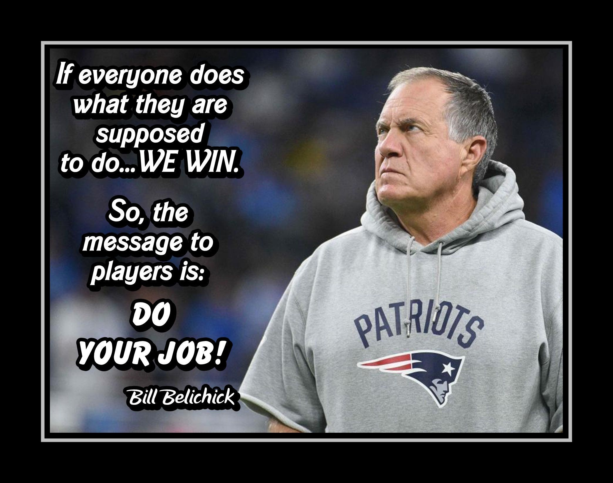 Inspirational Bill Belichick Patriots Do Your Job Quote Wall Art Poster Best Friend Coach Birthday Gif In 2020 Job Quotes Bill Belichick Inspirational Quotes Wall Art